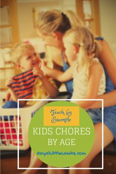 Chore Ideas By Age - I need this today as I prepare for a day of household chores.