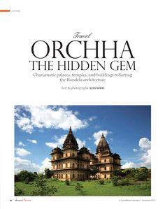 A new lifestyle magazine - Abraxas Lifestyle - carried my Travelogue on Orchha in their November 2012 issue. For complete article and more of me in media, go to http://on.fb.me/12xpk0x