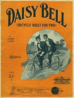 Daisy Bell (Bicycle Built For Two) (1892).the first POP tune I ever learned to sing (at the top of my voice)