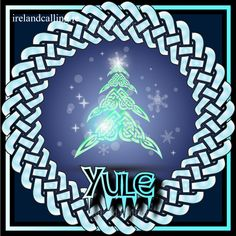 Yule – ancient festival pre-dating Christmas 21st December The Winter Solstice. Visit Ireland Calling for more information about the Celtic seasonal festivals .