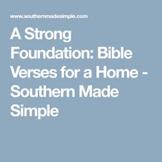 A Strong Foundation: Bible Verses for a Home - Southern Made Simple