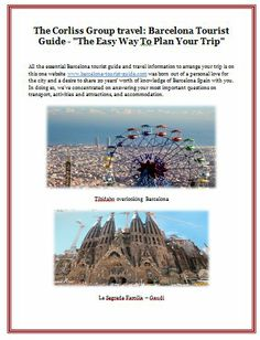 "The Corliss Group travel: Barcelona Tourist Guide - ""The Easy Way To Plan Your Trip"""