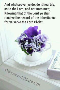 Colossians 3:23-24 KJV