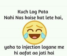 Injection lagane me hi aafat aa jati hai.