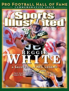 Reggie White -(Sports Illustrated Pro Football Hall of Fame Commemorative Issue- July Packers Football, Greenbay Packers, Packers Baby, Football Pics, Green Bay Packers Players, Si Cover, Sports Illustrated Covers, Nfl Playoffs, Football Hall Of Fame