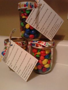 """Mine* Teacher Gift: 8oz Mason jars, fill with m & m's, then tie (or glue) a ribbon to the lid with a note reading, """"Green is for the inspiration you give me each day. Blue is for your patience in showing me the way. Orange is for your warmth and caring style. Yellow is for the way you always made me smile. Red is for my life that you have touched this year. You place knowledge in my heart that will remain forever! You're a """"Magnificent"""" and """"Marvelous"""" teacher! Thank you for being my M & M"""""""