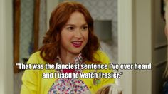 """That was the fanciest sentence I've ever heard and I used to watch Frasier."""