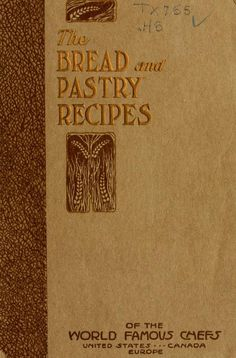 The Bread And Pastry Recipes By Hoff, Archie Corydon Hoff - - (archive) Retro Recipes, Old Recipes, Vintage Recipes, Cookbook Recipes, Cooking Recipes, Cooking Games, Cooking Classes, Cooking Ideas, Gastronomia