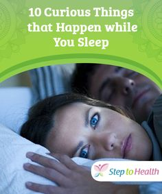 10 Curious Things that #Happen while You #Sleep  Would you like to find out about a few #interesting things that go on in your #body while you sleep? Then read this article!
