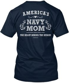 America's Navy Mom The Heart Behind The Heroes New Navy T-Shirt Back