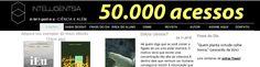 50 mil acessos! Aos leitores do Intelligentsia, muito obrigado!