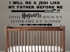 Star Wars Hogwarts Harry Potter Nursery Decal, I am a Jedi like my father before me until I get my Hogwarts letter like my mother wall decal by ApareciumDesign on Etsy https://www.etsy.com/listing/262204375/star-wars-hogwarts-harry-potter-nursery