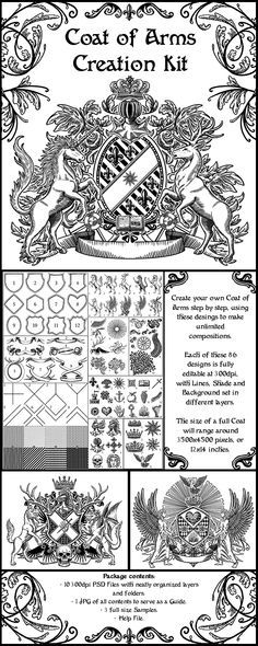 Coat of Arms Creation kit for people to play and make their own heraldry design or blazon, fully customizable, etching style shade optional, all set in separate layers. 86 designs which include shields, animals, patterns, wings, etc  PSD version: http://graphicriver.net/item/coat-of-arms-creation-kit/14406780 Vector EPS version: http://graphicriver.net/item/coat-of-arms-creation-kit-vector-version/14629650