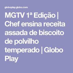 MGTV 1ª Edição | Chef ensina receita assada de biscoito de polvilho temperado | Globo Play