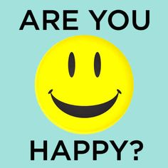 "How Happy Are You? I got ""pretty gosh darn happy!"""