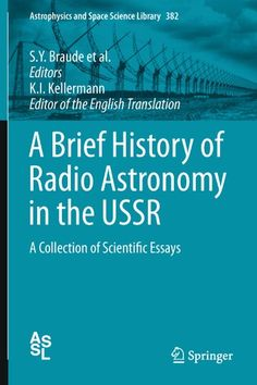 """Read """"A Brief History of Radio Astronomy in the USSR A Collection of Scientific Essays"""" by available from Rakuten Kobo. This translation of A Brief History of Radio Astronomy in the USSR makes descriptions of the antennas and instrumentatio. Radios, Radio Astronomy, Sacred Geometry Patterns, Books Everyone Should Read, Radio Wave, Academy Of Sciences, Astrophysics, Library Books, History Books"""