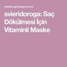 svieridoroga: Saç Dökülmesi İçin Vitaminli Maske