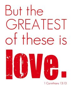 But the GREATEST of these is LOVE {printable}
