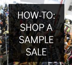 8 Tips You Should Know Before Shopping A Sample Sale