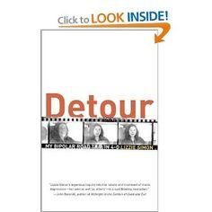 Detour: My Bipolar Road Trip in 4-D: Lizzie Simon:  great read