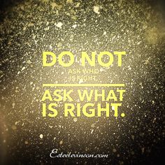 To make choices that will serve you best,  Do not ask who is right, ask WHAT Is The Right Choice to make.    #soul #selfhelp #spirituality #yoga #exercise #peace #power #passion #purpose #positive #believe #inspiration #confidence #success #personaldevelopment #quotes #heysoul #motivation #meditation #mastery #mindfulness #healing #happiness #love #life #live #create #change #action #truth