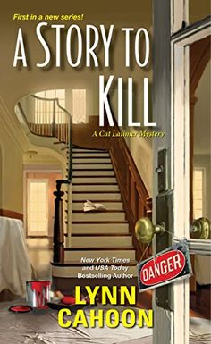 A Story to Kill (A Cat Latimer Mystery Book 1) by [Cahoon, Lynn]