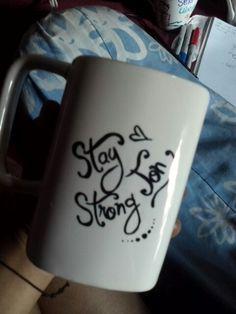 Stay strong, jon !! DIY Sharpie mug for Jojon :))