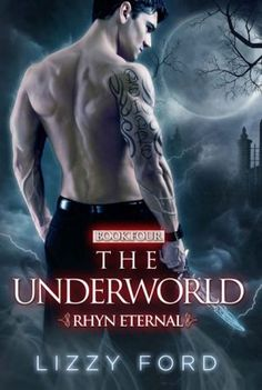 The Underworld - by Lizzy Ford