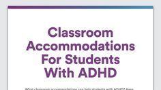 At a Glance: Classroom Accommodations for ADHD