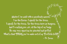 wall decal, i love dr suess quotes Lorax Quotes, Dr Suess Quotes, Dr Seuss Wall Decals, The Lorax, Writers And Poets, Library Books, Happy Thoughts, Picture Quotes, Inspire Me