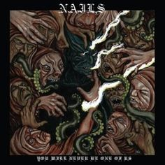 Nails - You Will Never Be One Of Us 4/5 Sterne