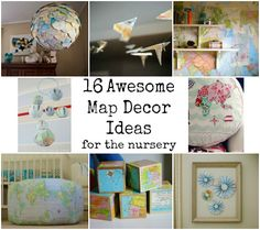 Oh, the Places You'll Go! 16 Awesome Map Decor Ideas For the Nursery
