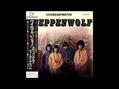Steppenwolf - Steppenwolf (1968) (Full Album) > https://www.youtube.com/watch?v=m8Hnf2vp9Ho&list=PLMg8-JhTJNEqwcO8LeUibxee1MfVPza2E&index=44