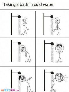 My life was like this a couple of weeks ago when our hot water was out!!!