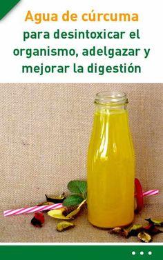 Agua de cúrcuma para desintoxicar el organismo, #adelgazar y mejorar la digestión