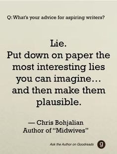 Chris Bohjalian giving #writing #advice via #AskTheAuthor on Goodreads