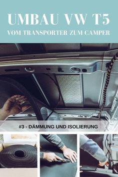 Projekt Bus #3 – Umbau VW T5 Transporter: Dämmung und Isolierung.