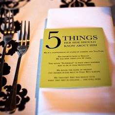 We love this fun way to help guests get to know the bride or groom better! Create personalized cards with five fun facts about him for the bride's guests and five fun facts about her for the groom's guests.
