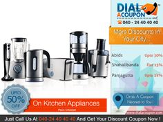 Modernize Your Kitchen With A Latest Range Of  Kitchen Appliances. Dial A Coupon Helps You To Get The Best Deal On Kitchen Appliances . Call Dial A Coupon Now And Get You Discount Coupon     For More Discount Deals Please Visit: www.DialACoupon.com