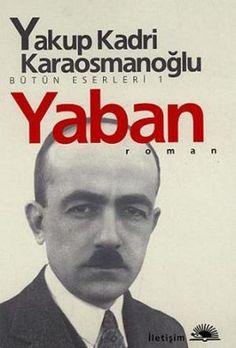 yaban  butun eserleri 1 - yakup kadri karaosmanoglu - iletisim yayinevi  http://www.idefix.com/kitap/yaban-butun-eserleri-1-yakup-kadri-karaosmanoglu/tanim.asp