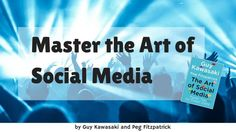 How to Master the Art of Social Media SXSW 2015 by Guy Kawasaki and Peg Fitzpatrick by Guy Kawasaki via slideshare