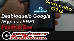 Desbloqueio Conta Google Positivo One (FRP Bypass) - Sem PC e sem cabo OTG