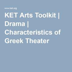 KET Arts Toolkit | Drama | Characteristics of Greek Theater