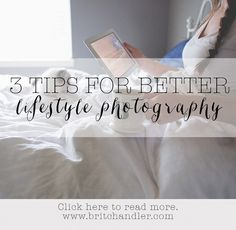 3 Tips for Better Lifestyle Photos | Brit Chandler Photography