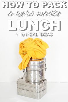 How to pack a zero waste lunch, plus 10 meal ideas from www.goingzerowaste.com