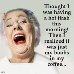 """I THOUGHT I WAS HAVING A HOT FLASH..JUST MY BOOBS IN COFFEE 8/"""" x 12/"""" Metal Sign"""