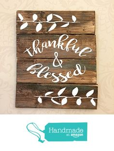 Thankful & Blessed Rustic Wooden Sign from Create Your Joy https://www.amazon.com/dp/B01LZ5YBXJ/ref=hnd_sw_r_pi_dp_ZLJdybFDMJSRZ #handmadeatamazon