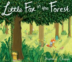 Little Fox in the Forest by Stephanie Graegin - wordless picture book