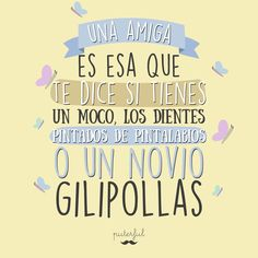 Una amiga es* Spanish Jokes, Mr Wonderful, The Ugly Truth, Funny Phrases, Instagram Quotes, Some Words, Decir No, Best Quotes, Bff