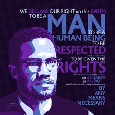 We declare our right on this earth to be a man. - Malcolm X [OC] [OS] via QuotesPorn on May 19 2018 at Sad Quotes, Famous Quotes, Words Quotes, Great Quotes, Love Quotes, Motivational Quotes, Inspirational Quotes, Sayings, Qoutes